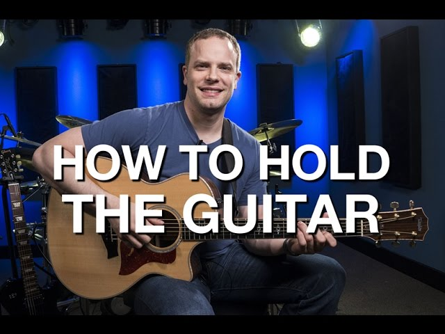 How To Hold The Guitar – Beginner Guitar Lesson #2