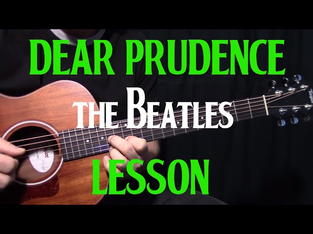 How To Play 'Dear Prudence' By The Beatles_John Lennon – Acoustic Guitar Lesson
