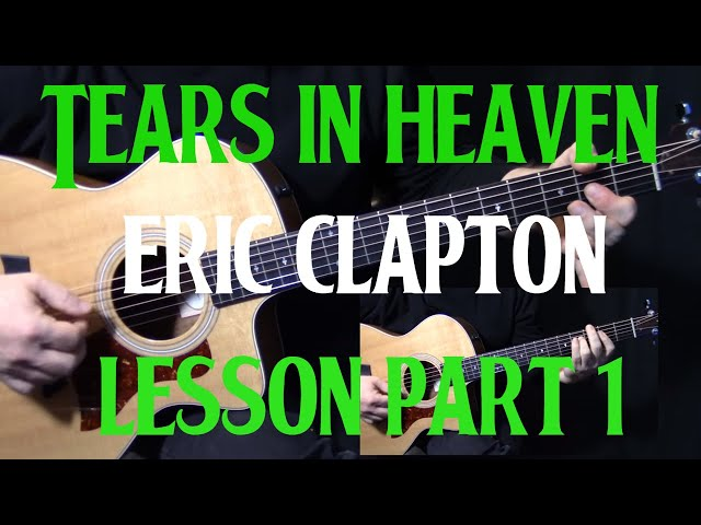 How To Play 'Tears In Heaven' On Guitar By Eric Clapton | Acoustic Guitar Lesson Tutorial | Part 1