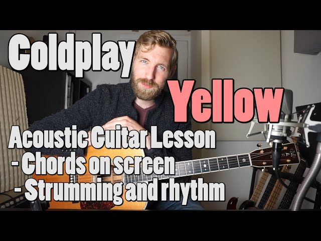 Coldplay – Yellow | Acoustic Guitar Tutorial | Official Chords + Rhythm