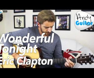 Eric Clapton – Wonderful Tonight Acoustic Guitar Lesson Tutorial – Easy Chords + Full Arrangement
